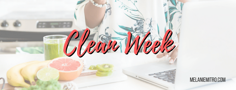Clean Week An Intro To Health Amp Fitness Melanie Mitro