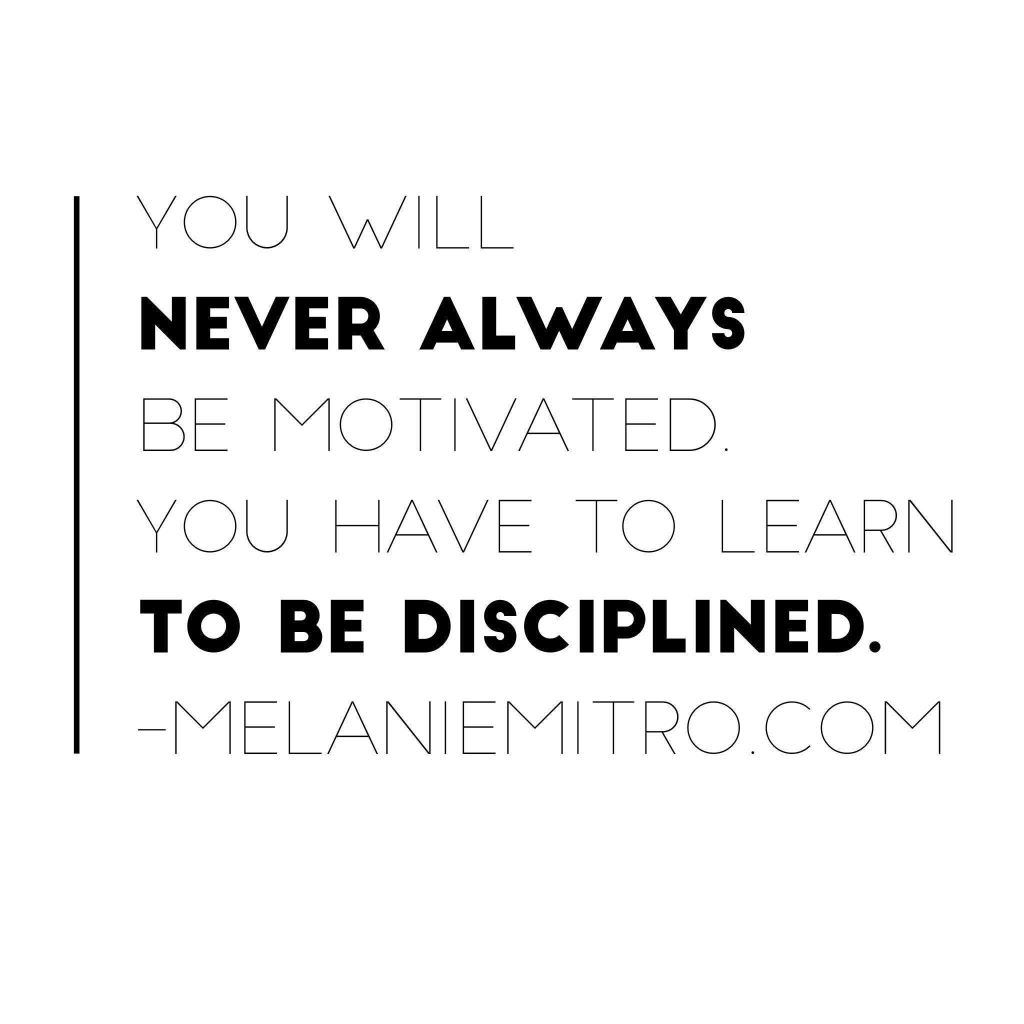 Motivation, Discipline, Motivational Quotes, Melanie MItro